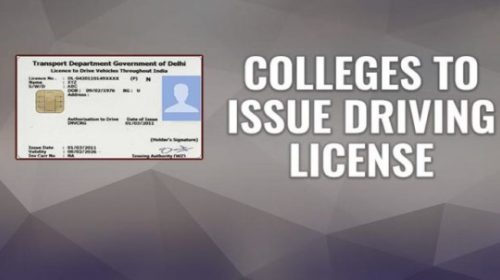 Colleges to start issuing the driving licence to its students! Here's the detail news