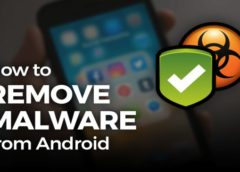 How to remove malware or virus from your android device?