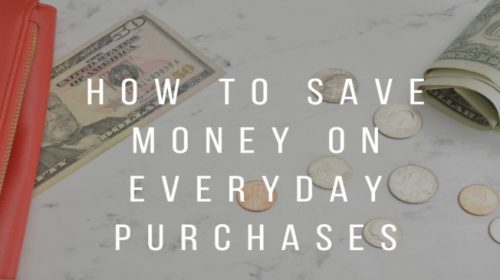 Easy ways to Save Money on Everyday Purchases